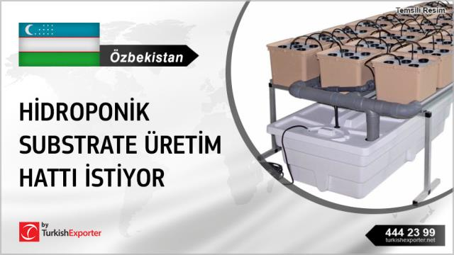 Özbekistan, Hidroponik substrate üretim hattı talebi