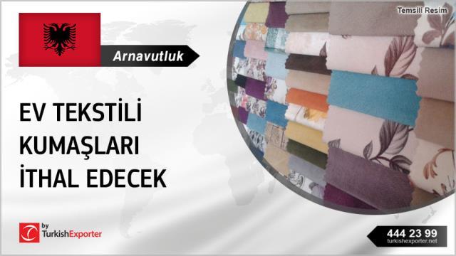 Arnavutluk, Ev tekstili kumaşları ithal edecek