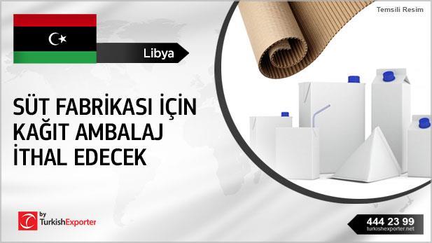 Libyalı süt fabrikası kağıt ambalaj ithal edecek