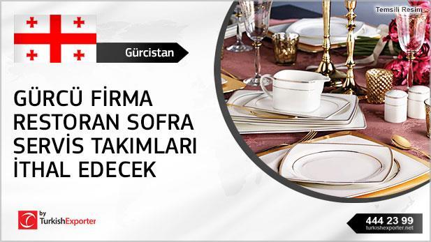 Gürcü firma restoran sofra servis takımları ithal edecek