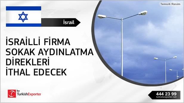 İsrailli firma sokak aydınlatma direkleri ithal edecek